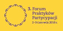 3. Forum Praktyków Partycypacji