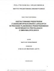 Kształtowanie przestrzeni z udziałem społeczności lokalnych w procesie planowania przestrzennego na wybranych przykładach z gmin małopolskich