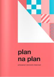 Plan na plan. Partycypacja w planowaniu miejscowym