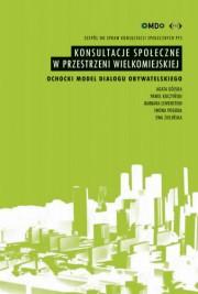 Konsultacje społeczne w przestrzeni wielkomiejskiej. Ochocki model dialogu obywatelskiego