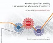 """""""Przestrzeń publiczna dzielnicy w partycypacyjnym planowaniu strategicznym"""""""